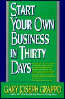 Start your own business in 30 days - Gary Joseph Grappo
