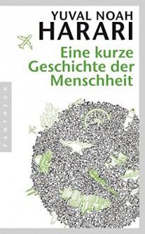 Eine kurze Geschichte der Menschheit - Yuval Noah Harari,Jürgen Neubauer