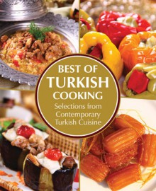 Best of Turkish Cooking: Selections from Contemporary Turkish Cousine - Ali Budak