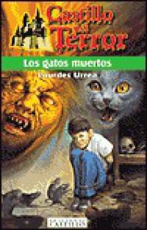 Los gatos muertos - Lourdes Urrea