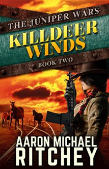 Killdeer Winds (The Juniper Wars Book 2) - Aaron Michael Ritchey