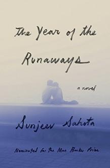 The Year of the Runaways: A novel - Sunjeev Sahota