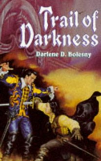 Trail of Darkness - Darlene Bolesny