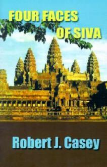 Four Faces of Siva - Robert J. Casey, Jacob Abbott