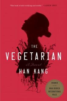 The Vegetarian - Han Kang, Deborah Smith
