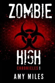 Zombie High Chronicles #1 (Volume 1) - Amy Miles