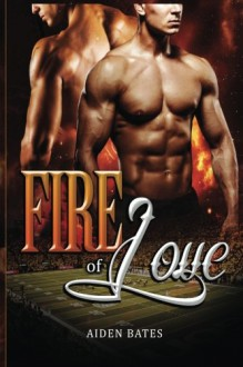 Fire of Love - Aiden Bates