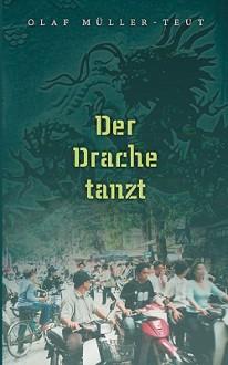 Der Drache Tanzt Der Drache Tanzt - Olaf Müller-Teut