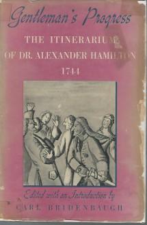 Gentleman's Progress: The Itinerarium of Dr. Alexander Hamilton, 1744 - Alexander Hamilton