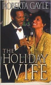 The Holiday Wife - Roberta Gayle