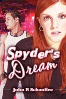 Spyder's Dream - John P. Schanilec