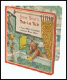 Jesse Bear's Tra-La Tub - Nancy White Carlstrom