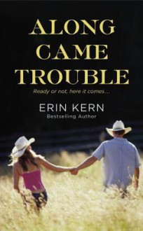 Along Came Trouble - Erin Kern