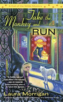 Take the Monkey and Run - Laura Morrigan