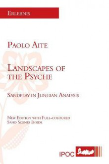 Lanscapes of the Psyche - Paolo Aite