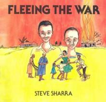Fleeing The War - Steve Sharra