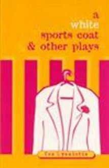 White Sports Coat and Other Plays - Tes Lyssiotis