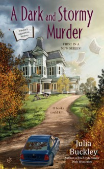 A Dark and Stormy Murder - Julia Buckley