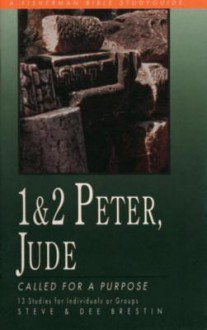 1 & 2 Peter, Jude: Called for a Purpose - Steve Brestin, Dee Brestin