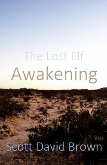 Awakening (The Lost Elf, #1) - Scott David Brown, Steven K. Brown, Eleanor L. Bennett