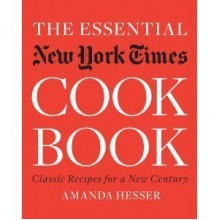 The Essential New York Times Cookbook: Classic Recipes for a New Century [Hardcover] - Amanda Hesser