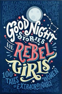Good Night Stories for Rebel Girls - Francesca Cavallo, Elena Favilli