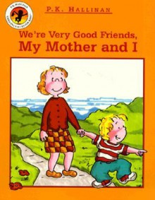 We're Very Good Friends, My Mother and I - P.K. Hallinan