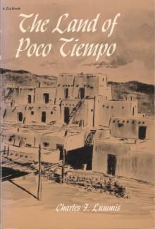 The Land of Poco Tiempo - Charles F. Lummis