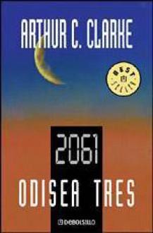 2061: Odisea Tres - Arthur C. Clarke
