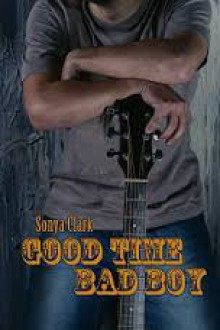 Good Time Bad Boy - Sonya Clark