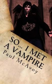 So... I Met a Vampire - Paul McAvoy