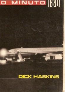 O Minuto 180 - Dick Haskins