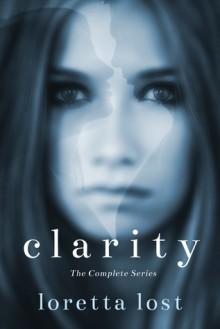 Clarity - The Complete Series - Loretta Lost