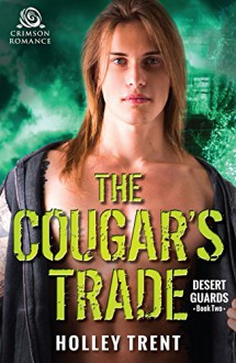 The Cougar's Trade (Desert Guards) - Holley Trent