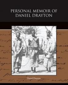 Personal Memoir of Daniel Drayton - Daniel Drayton