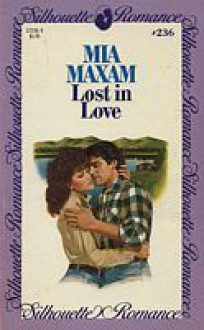 Lost in Love (Silhouette Romance, #236) - Mia Maxam