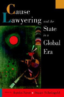 Cause Lawyering and the State in a Global Era - Austin Sarat