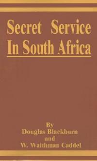 Secret Service in South Africa - D. Blackburn