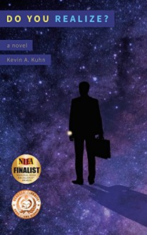 Do You Realize?: A Novel - Kevin Kuhn