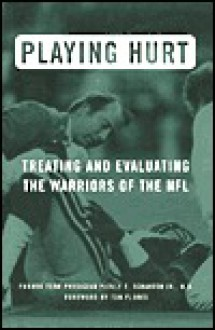 Playing Hurt: Evaluating and Treating the Warriors of the NFL - Pierce E. Scranton Jr.