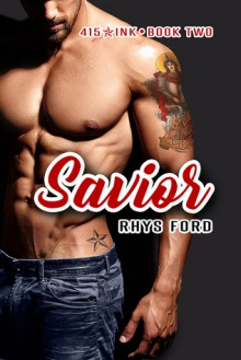 Savior (415 Ink #2) - Rhys Ford
