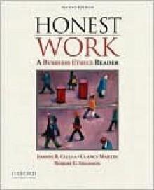 Honest Work: A Business Ethics Reader - Joanne Ciulla, Clancy Martin, Robert Solomon