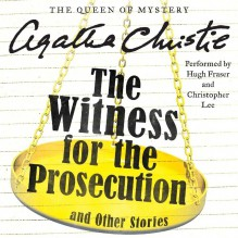 The Witness for the Prosecution, and Other Stories - Agatha Christie,Hugh Fraser,Christopher Lee
