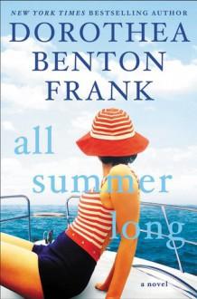 All Summer Long: A Novel - Dorothea Benton Frank