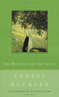 The Mountain and the Valley - Ernest Buckler, Robert Gibbs