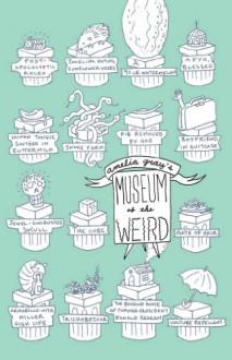 Museum of the Weird - Amelia Gray