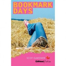 Bookmark Days (Girlfriend Fiction, #9) - Scot Gardner
