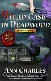 Dead Case in Deadwood - Ann Charles