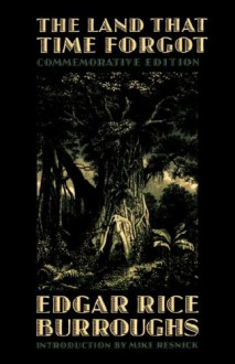The Land That Time Forgot (Commemorative Edition) - Edgar Rice Burroughs;Mike Resnick