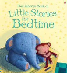 Little Stories For Bedtime - Sam Taplin, Francesca Di Chiara